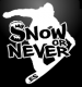 Snow or Never